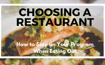 Choosing A Restaurant While Eating Healthy (Stick to Your Program)