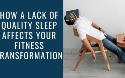 How a Lack of Quality Sleep Affects Your Fitness Transformation